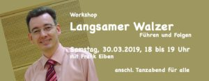 30.03.2019 - Workshop Langsamer Walzer